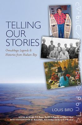 Telling Our Stories:  : Omushkego Legends and Histories from Hudson Bay