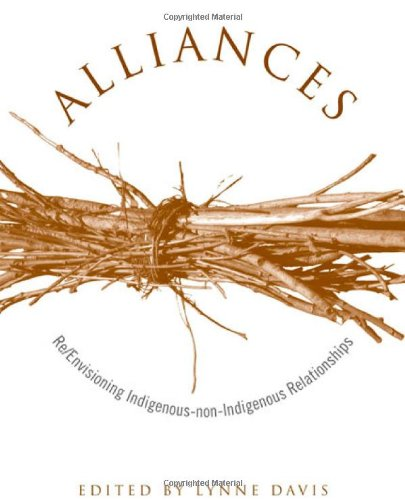 Alliances : Re/Envisioning Indigenous-non-Indigenous Relationships